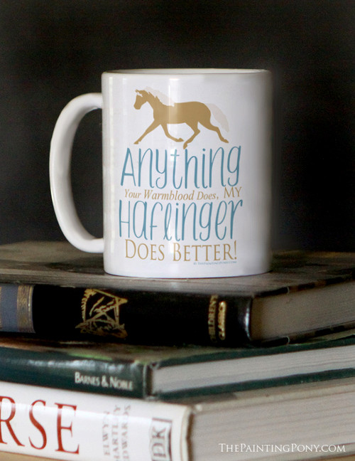 Haflinger Horses Are Better Ceramic Coffee Mug