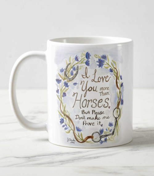 I love you more than horses equestrian coffee mug