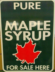 "PURE MAPLE SYRUP FOR SALE HERE, Green Metal Sign 18"" x 24"" Allstate"