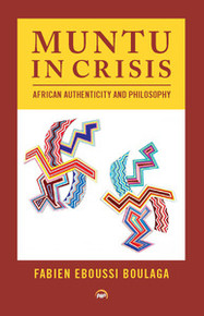 MUNTU IN CRISISAfrican Authenticity and PhilosophyFabien Eboussi Boulaga
