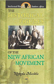 HISTORICAL FIGURES OF THE NEW AFRICAN MOVEMENTNtongela Masilela