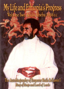 MY LIFE AND ETHIOPIA'S PROGRESS, Volume Two: Addis Abeba, 1966 E.C.Haile Sellassie I