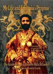MY LIFE AND ETHIOPIA'S PROGRESS, Volume One: 1892-1937, Haile Sellassie I
