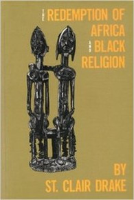 THE REDEMPTION OF AFRICA AND BLACK RELIGION, by Clair Drake