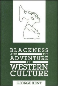 BLACKNESS AND THE ADVENTURE OF WESTERN CULTURE, by George Kent