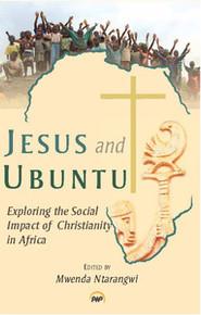 JESUS AND UBUNTU: Exploring the Social Impact of Christianity in Africa, Edited by Mwenda Ntarangwi, HARDCOVER