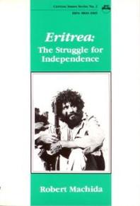 ERITREA: The Struggle for IndependenceRobert Machida