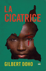 LA CICATRICE, by Gilbert Doho