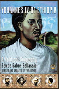 YOHANNES IV OF ETHIOPIA, by Zewede Gabre-Sellassie