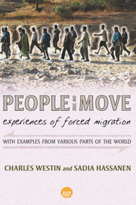 PEOPLE ON THE MOVE: Experiences of Forced Migration, Charles Westin and Sadia Hassanen