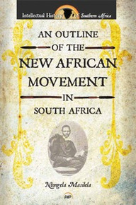 AN OUTLINE OF THE NEW AFRICAN MOVEMENT IN SOUTH AFRICANtongela Masilela