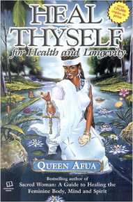 HEAL THYSELF: For Health and Longevity, by Queen Afua