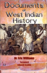 DOCUMENTS OF WEST INDIAN HISTORY, by Eric Williams