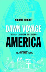 DAWN VOYAGE: The Black African Discovery of America, by Michael Bradley