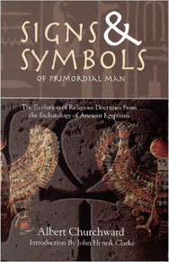 SIGNS & SYMBOLS OF PRIMORDIAL MAN, by Albert Churchward
