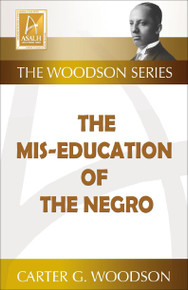 THE MIS-EDUCATION OF THE NEGRO, by Carter G. Woodson