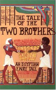 THE TALE OF THE TWO BROTHERS: An Egyptian Fairy Tale, Edited by Charles E. Moldenke, A. M., Ph.D.