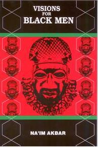 VISIONS FOR BLACK MEN, by Na'im Akbar