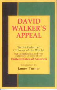 DAVID WALKER'S APPEAL: To the Coloured Citizens of the World, but in Particular, and Very Expressly, to Those of the United States of America, by David Walker, Introduction by James Turner