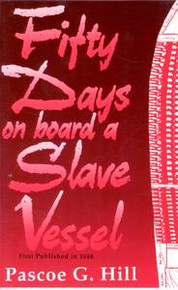 FIFTY DAYS ON BOARD A SLAVE VESSEL, by Pascoe G. Hill