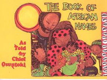 THE BOOK OF AFRICAN NAMES: As told, by Chief Osuntoki