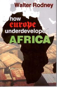 HOW EUROPE UNDERDEVELOPED AFRICA, by Walter Rodney
