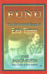 FUNU: The Unfinished Saga of East Timor, by Jose Ramos-Horta