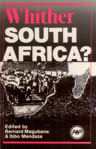 WHITHER SOUTH AFRICA? Edited by Bernard Magubane & Ibbo Mandaza