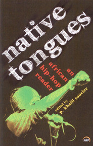 NATIVE TONGUES: An African Hip Hop Reader, Edited by P. Khalil Saucier
