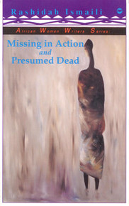 MISSING IN ACTION AND PRESUMED DEAD, by Rashidah Ismaili