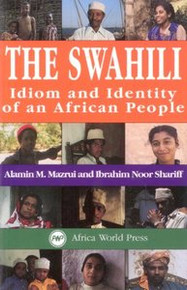 THE SWAHILI: Idiom and Identity of an African People, by Alamin M. Mazuri and Ibrahim Noor Shariff