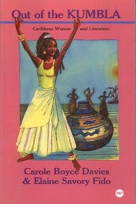 OUT OF THE KUMBLA: Caribbean Women and Literature, by Carole Boyce Davies and Elaine Savory Fido