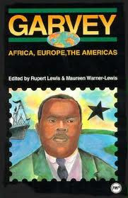 GARVEY: Africa, Europe, the Americas, Edited by Rupert Lewis & Maureen Warner-Lewis