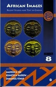ALA ANNUALS, Vol. 8, African Images: Recent Studies and Text in Cinema, Edited by Maureen N. Eke, Kenneth W. Harrow, and Emmanuel Yewah
