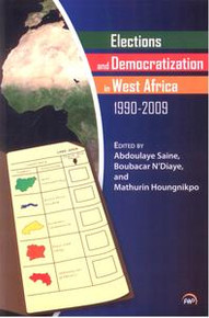 ELECTIONS AND DEMOCRATIZATION IN WEST AFRICA, 1990-2009Edited by Abdoulaye Saine, Boubacar N'Diaye, and Mathurin HoungnikpoHARDCOVER