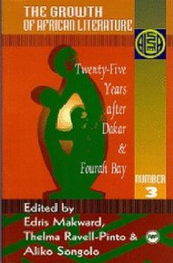 ALA ANNUALS, Vol. 3, The Growth of African Literature: Twenty-Five Years after Dakar & Fourah Bay, Edited by Edris Makward, Thelma Ravell-Pinto & Aliko Songolo