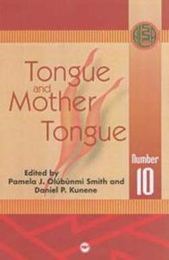 ALA ANNUALS, Vol. 10, Tongue and Mother Tongue, Edited Pamela J. Olubunmi Smith and Daniel P. Kunene