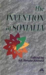 THE INVENTION OF SOMALIA, Edited by Ali Jimale Ahmed