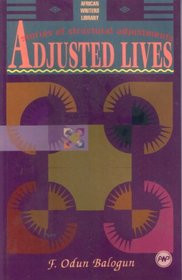 ADJUSTED LIVES: Stories of Structural Adjustments, by F. Odun Balogun