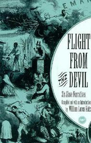 FLIGHT FROM THE DEVIL: Six Slave Narratives, Compiled and with an introduction by William Loren Katz