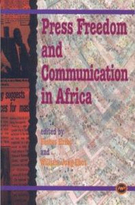 PRESS FREEDOM AND COMMUNICATION IN AFRICA, Edited by Festus Eribo and William Jong Ebot