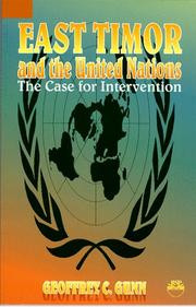EAST TIMOR AND THE UNITED NATIONS: The Case for Intervention, by Geoffrey C. Gunn
