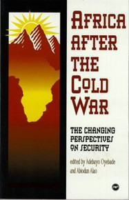 AFRICA AFTER THE COLD WAR: The Changing Perspectives on Security, Edited by Adebayo Oyebade and Abiodun Alao, HARDCOVER