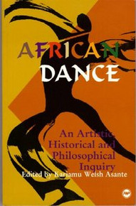 AFRICAN DANCEAn Artistic, Historical and Philisophical InquiryEdited by Kariamu Welsh Asante