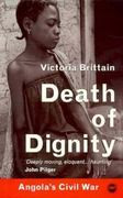 DEATH OF DIGNITY: Angola's Civil War, by Victoria Brittain