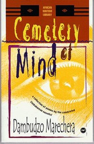 CEMETERY OF MIND: A Collection of Poems by the Celebrated Zimbabwean Novelist, by Dambudzo Marechera