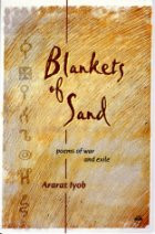 BLANKETS OF SAND: Poems of War and Exile, by Ararat Iyob
