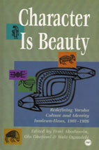 CHARACTER IS BEAUTY: Redefining Yoruba Culture and Identity, Edited by Femi Abodunrin, Olu Obafemi & Wole Ogundele