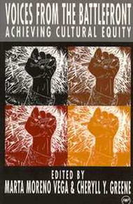 VOICES FROM THE BATTLEFRONT: Achieving Cultural Equity, Edited by Marta Moreno Vega and Cheryll Y. Greene