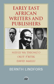 EARLY EAST AFRICAN WRITERS AND PUBLISHERS, Bernth Lindfors